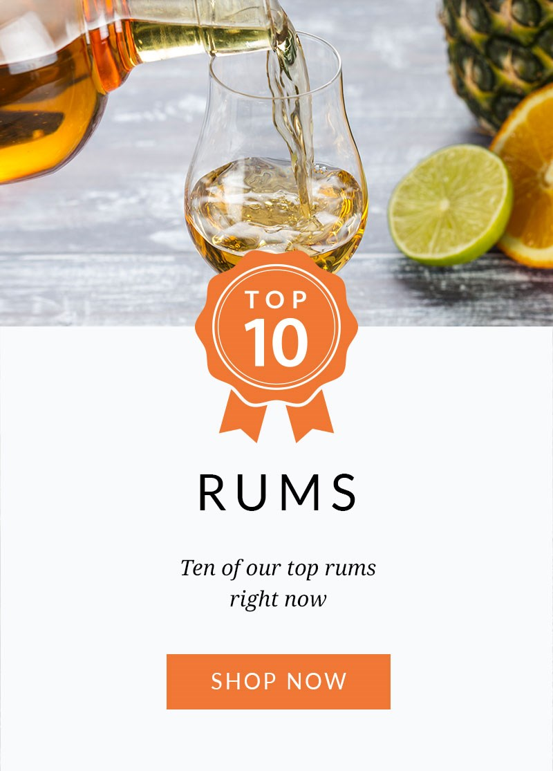 TOP 10 RUMS  Ten of our top rums right now  SHOP NOW >