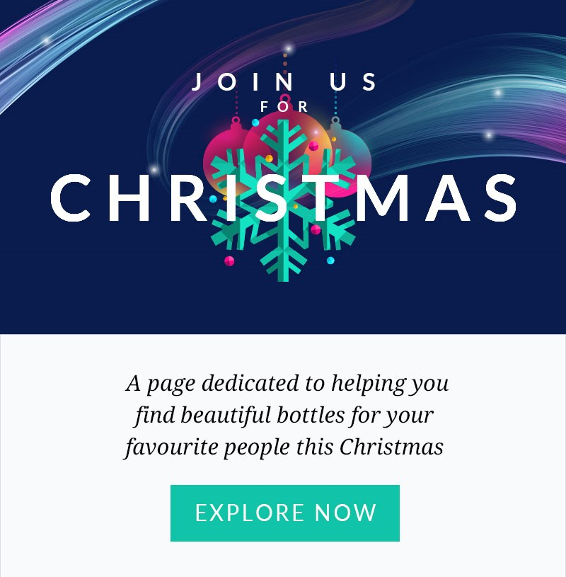 JOIN US FOR CHRISTMAS  A page dedicated to helping you find beautiful bottles for your favourite people this Christmas  EXPLORE NOW >