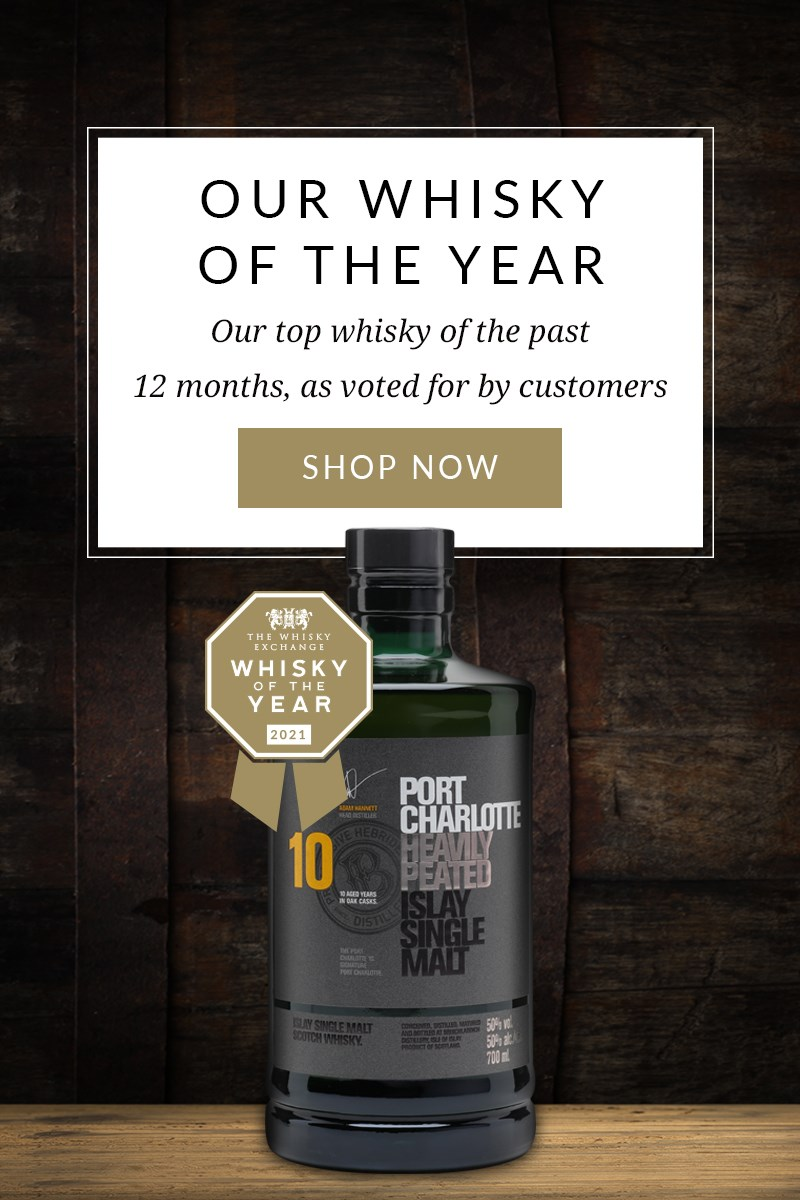 OUR WHISKY OF THE YEAR  Our top whisky of the past 12 months, as voted for by our customers  BUY NOW >