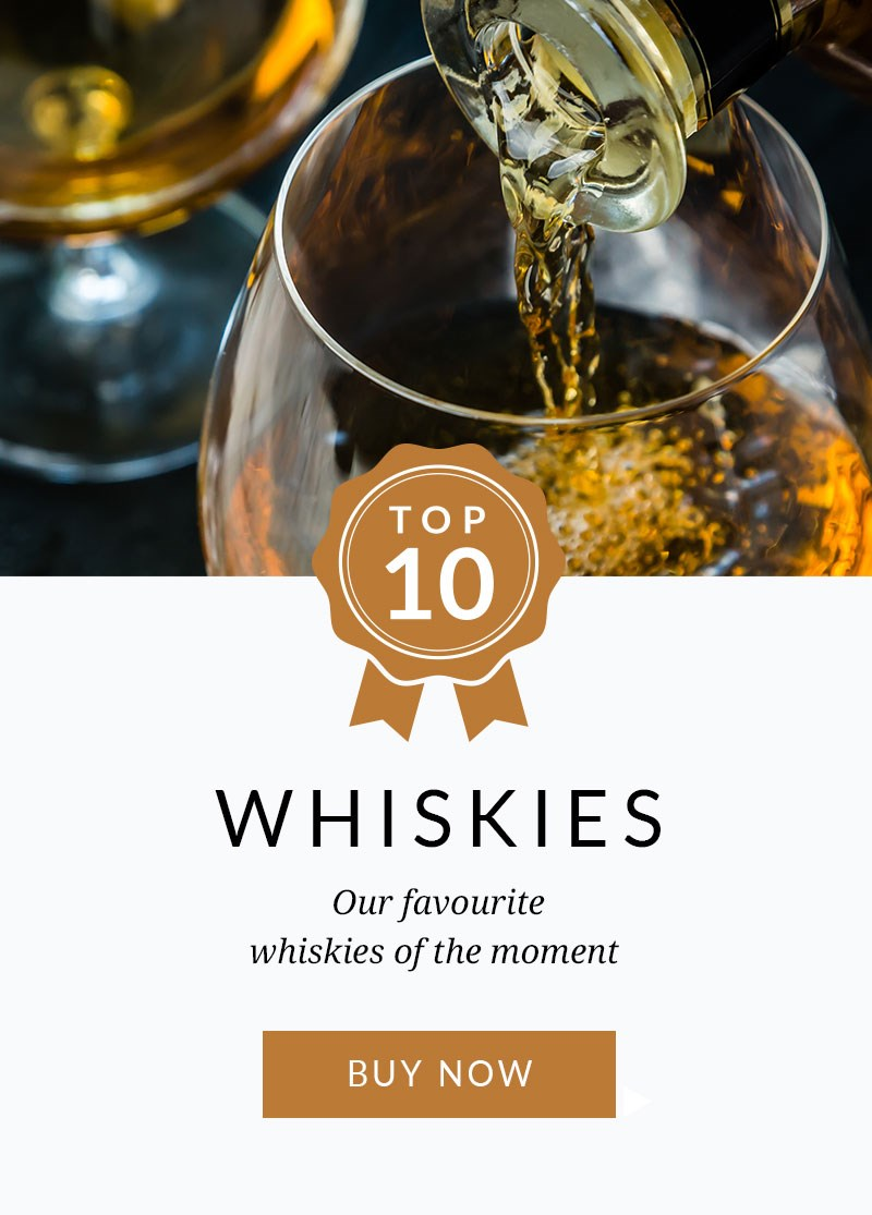 TOP 10 WHISKIES  Our favourite whiskies of the moment  SHOP NOW >
